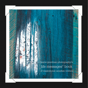Life Messages Book of Inspirational Canadian Women by Aurie Goodman